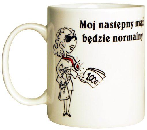 MY Next Husband Will Be Normal Mug-0